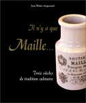 Maille, trois siècles de tradition culinaire (Prix de la marque Prodimarques, 2000)